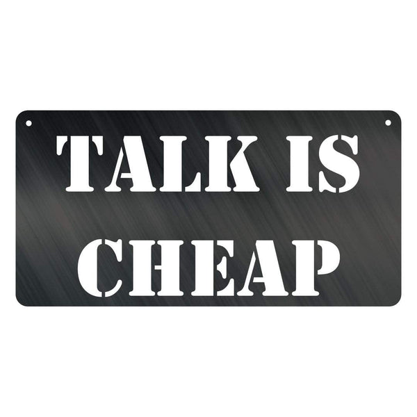 Talk Is Cheap