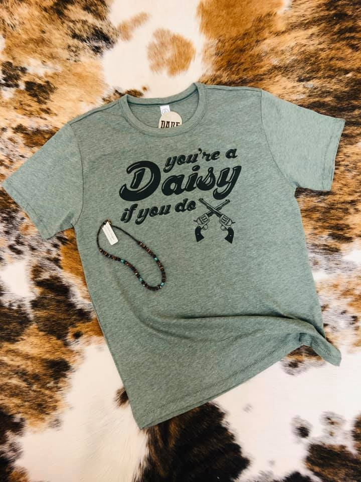 You're a Daisy if you Do - Shirt T-Shirt