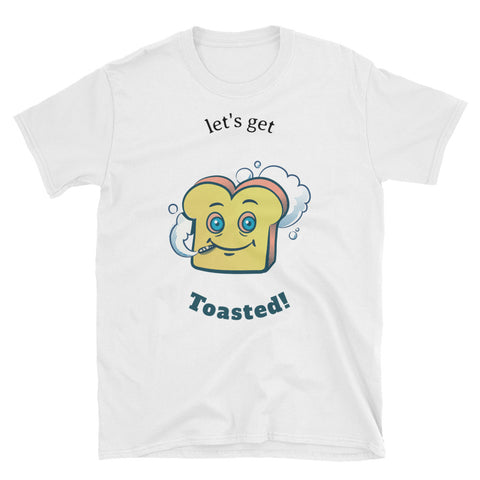 """Let's Get Toasted"" Short-Sleeve Unisex T-Shirt - LeetBolt"
