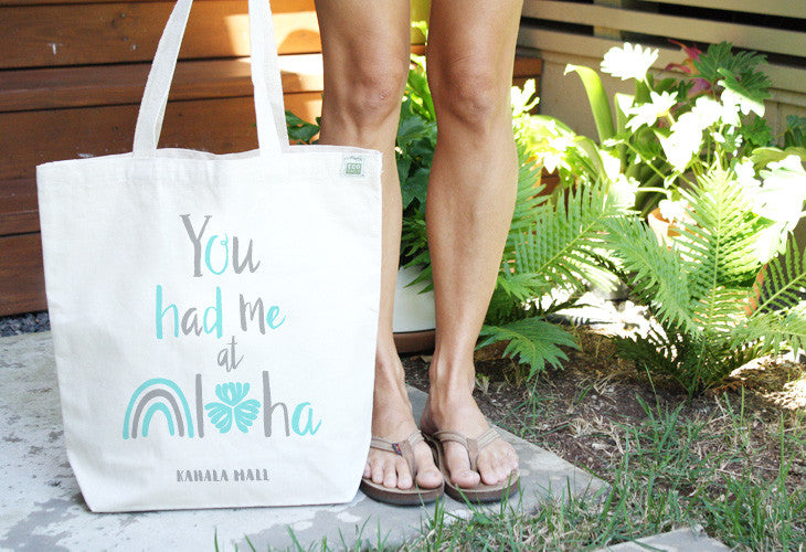 You had me at aloha tote bag