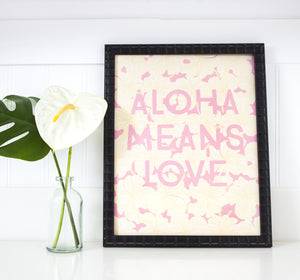 Aloha Means Love Art Print (11x14)