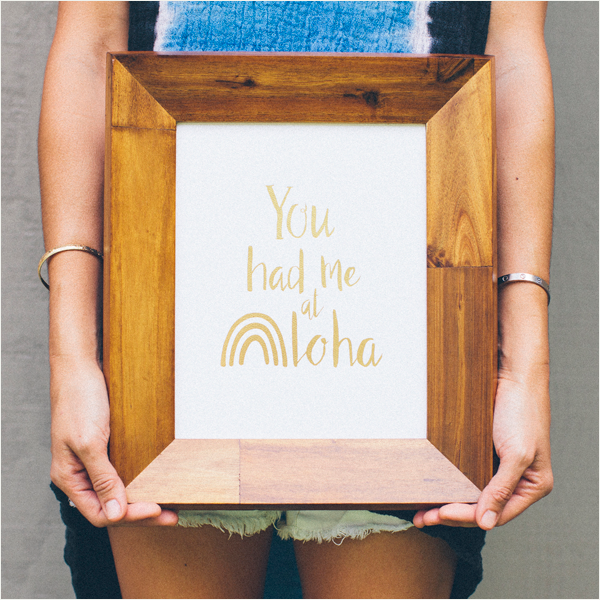 You Had me at Aloha Art Print