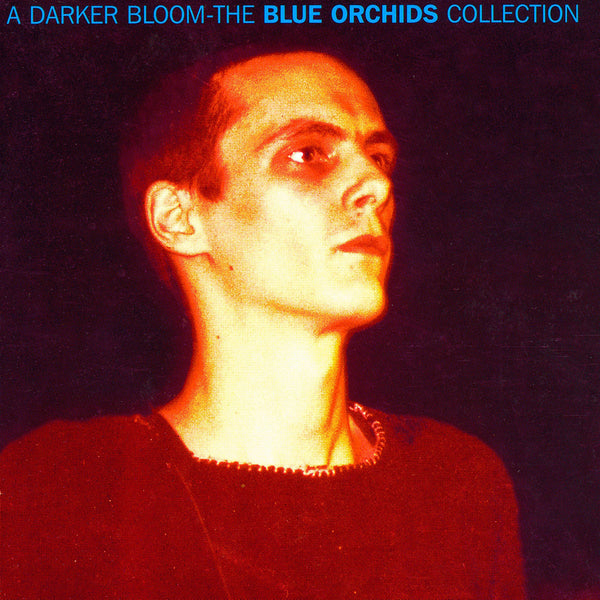 Blue Orchids: A Darker Bloom CD