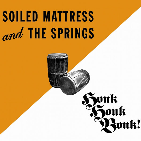 Soiled Mattress and the Springs: Honk Honk Bonk! LP