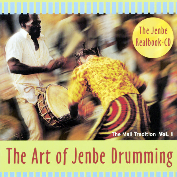 The Mali Tradition: The Art of Jenbe Drumming Vol.I CD