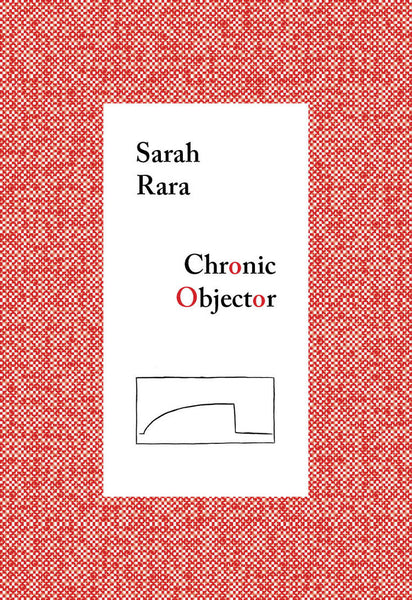 Sarah Rara: Chronic Objector