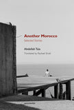 Abdellah Taia: Another Morocco: Selected Stories