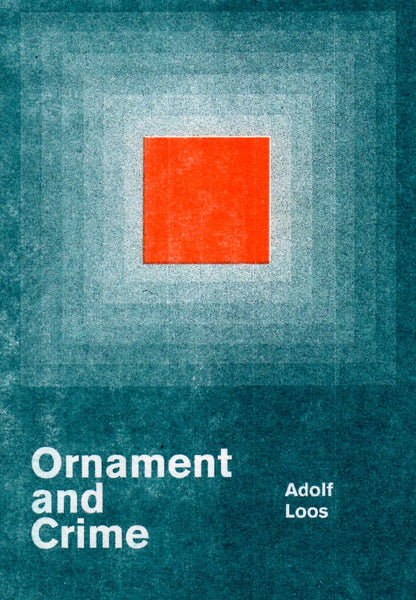 Adolf Loos: Ornament and Crime