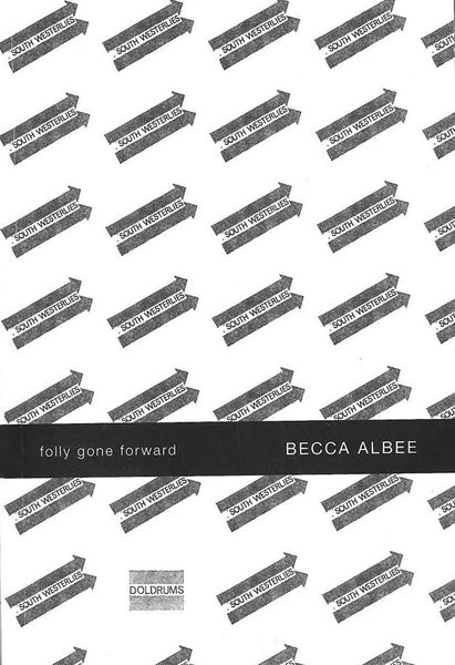 Becca Albee: Folly Gone Forward