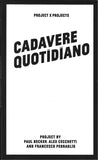 Project X Projects: Cadavere Quotidiano