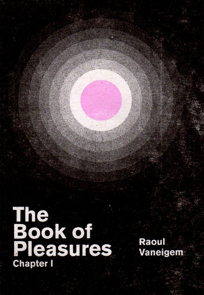 Raoul Vaneigem: The Book of Pleasures Chapter I