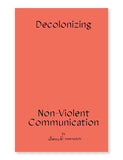 meenadchi: Decolonizing Non-Violent Communication