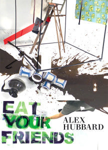 Alex Hubbard: Eat Your Friends