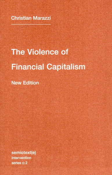 Christian Marazzi: The Violence of Financial Capitalism, new edition