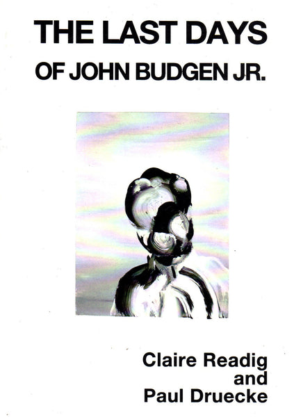 Claire Readig & Paul Druecke: The Last Days Of John Budgen Jr.