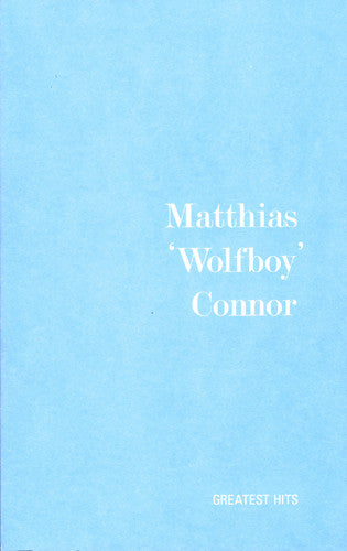 "Matthias ""Wolfboy"" Connor: Greatest Hits"