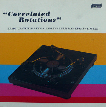 Brady Cranfield/Kevin Hanley/Christian Kuras/Tim Lee: Correlated Rotations 7""