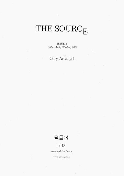 Cory Arcangel: The Source Issue #3 I Shot Andy Warhol