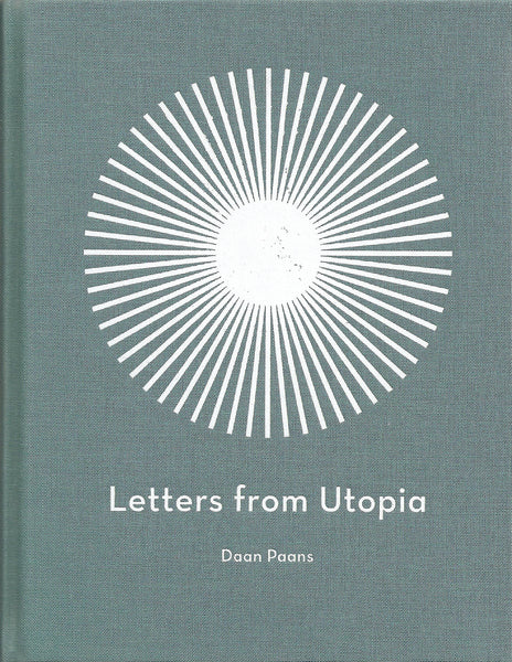 Daan Paans: Letters From Utopia
