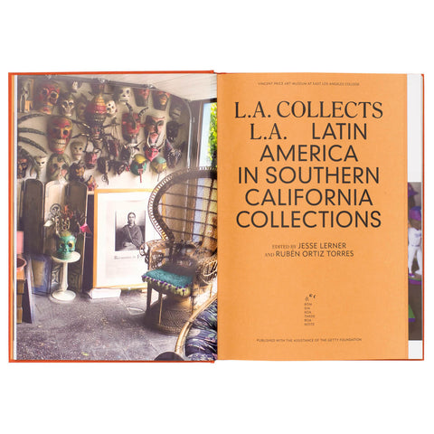 L.A. collects L.A. – Latin America in Southern California Collections  by Vincent Price Art Museum