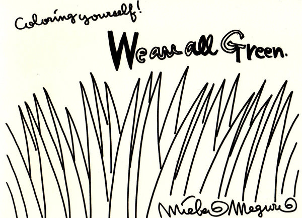 Mieko Meguro: We are all Green