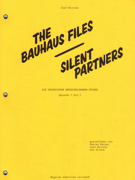 Olaf Nicolai: The Bauhaus Files / Silent Partners: Episodes 1-3