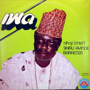 Chief Sikira Ayinde Barrister and His Supreme Fuji Commanders: Iwa 12""