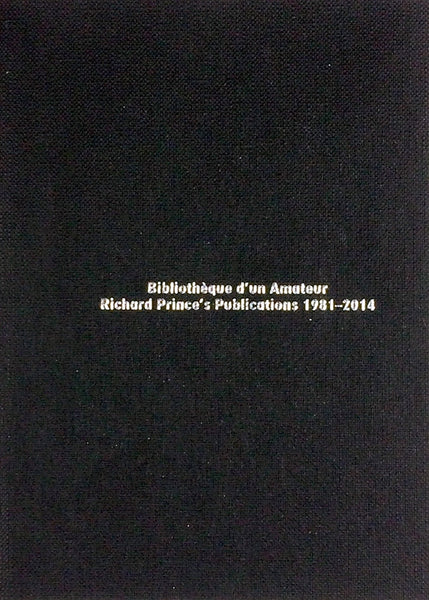 Christophe Daviet-Thery: Bibliothèque d'un amateur. Richard Prince's Publications 1981-2014
