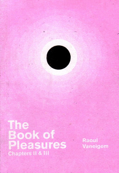 Raoul Vaneigem: The Book of Pleasures Chapters II & III