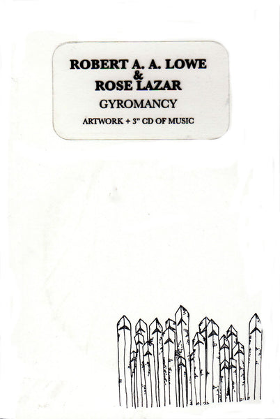 Robert Lowe & Rose Lazar: Gyromancy