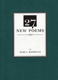 Mark Rodriguez: 27 New Poems