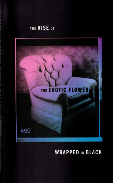 Scott Hug: The RISE of the EROTIC FLOWER WRAPPED in BLACK