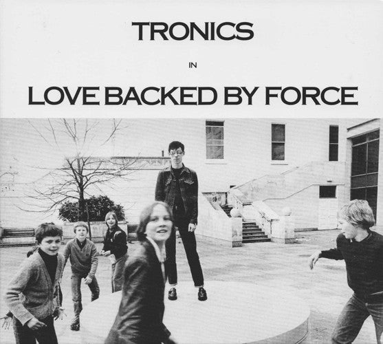 Tronics: Love Backed By Force LP