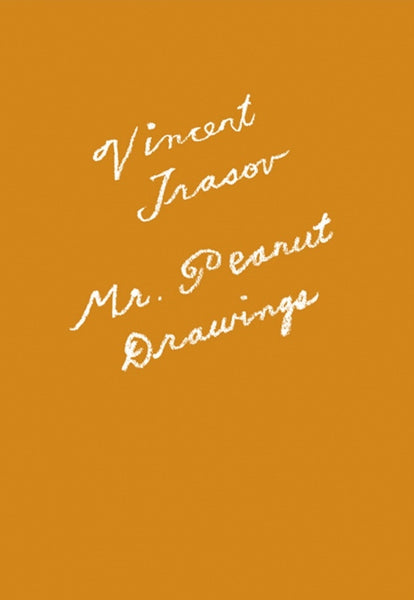 Vincent Trasov: Mr. Peanut Drawings