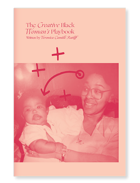 Veronica C. Ratliff: The Creative Black Woman's Playbook