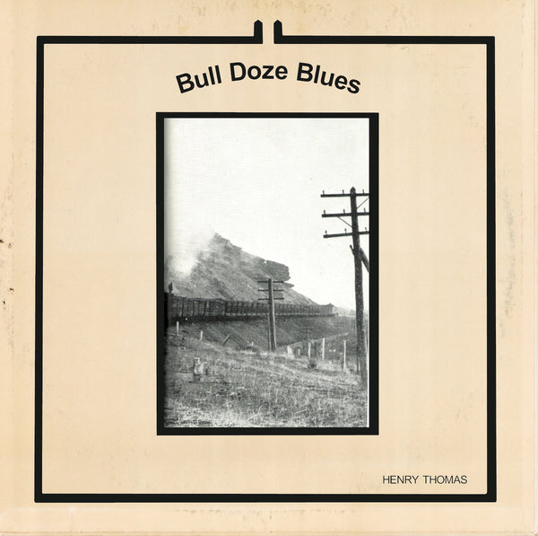 Henry Thomas: Bull Doze Blues