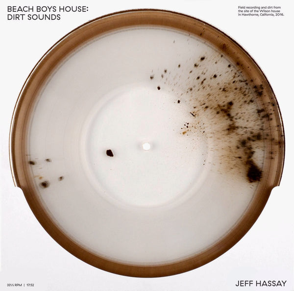 Jeff Hassay: Beach Boys House: Dirt Sounds