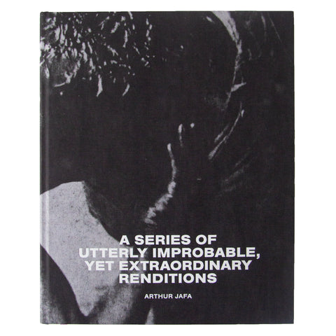 Arthur Jafa: A Series of Utterly Improbable Yet Extraordinary Renditions