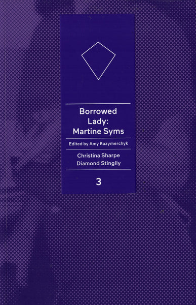 Amy Kazymerchyk (Editor): Borrowed Lady: Martine Syms