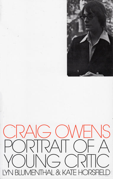 Lyn Blumenthal & Kate Horsfield: Craig Owens: Portrait of a Young Critic