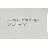 David Reed: Lives of Paintings