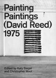 David Reed: Painting Paintings