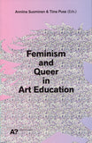 Anniina Suominen & Tiina Pusa (Editor): Feminism and Queer in Art Education