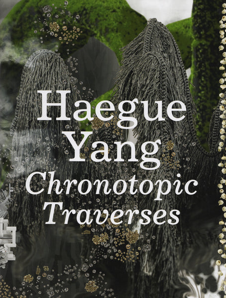 Haegue Yang: Chronotopic Traverses