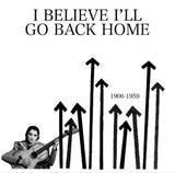 Various Artists: I Believe I'll Go Back Home