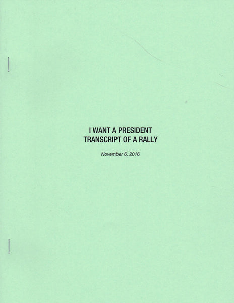 I Want a President: Transcript of a Rally