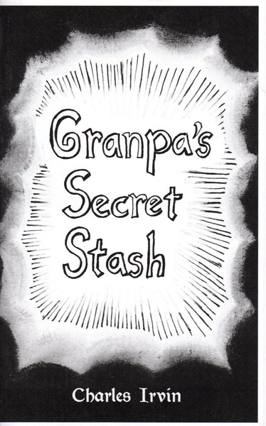 Charles Irvin: Granpa's Secret Stash