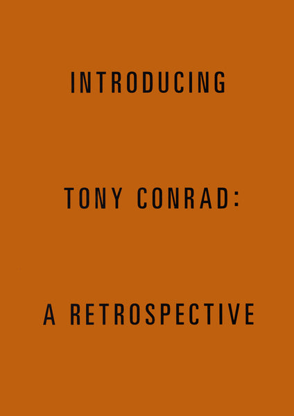 Cathleen Chaffee (Editor): Introducing Tony Conrad: A Retrospective