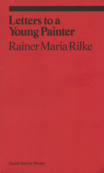 Rainer Maria Rilke: Letters to a Young Painter