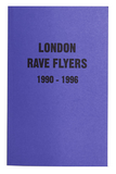 London Rave Flyers 1990-1996
